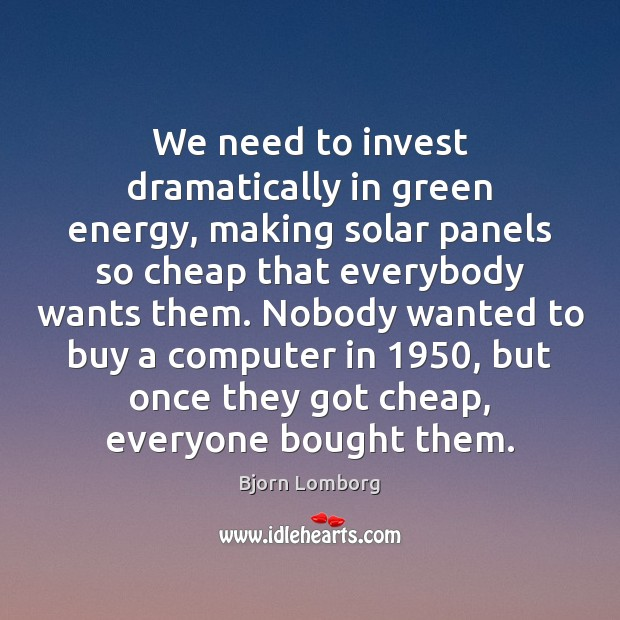 Image, We need to invest dramatically in green energy, making solar panels so