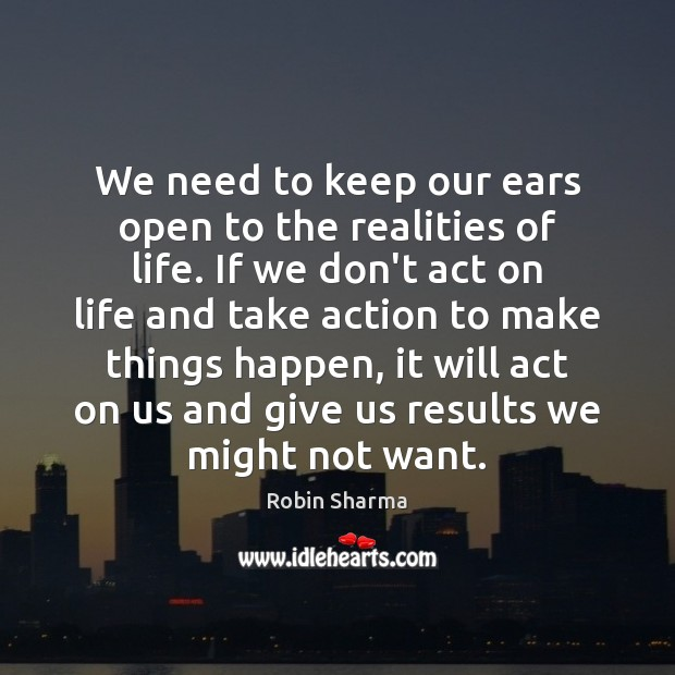 Image, We need to keep our ears open to the realities of life.