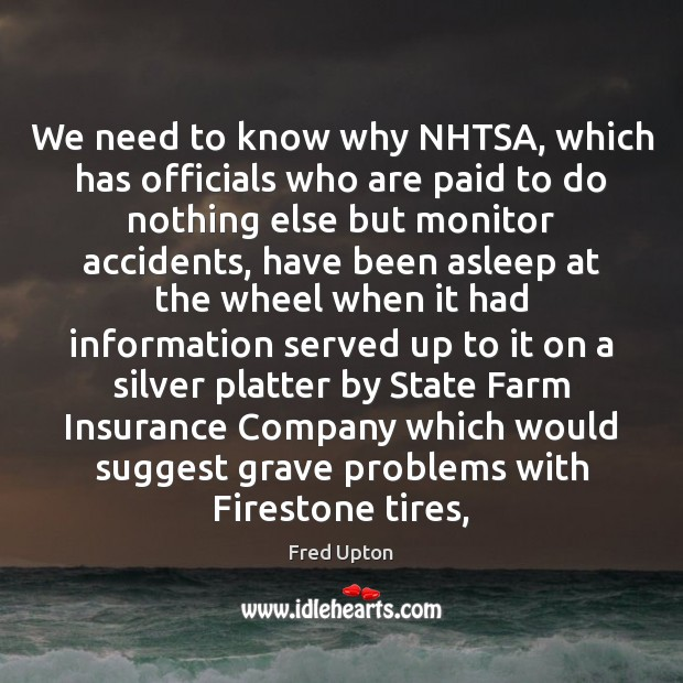 We need to know why NHTSA, which has officials who are paid Farm Quotes Image