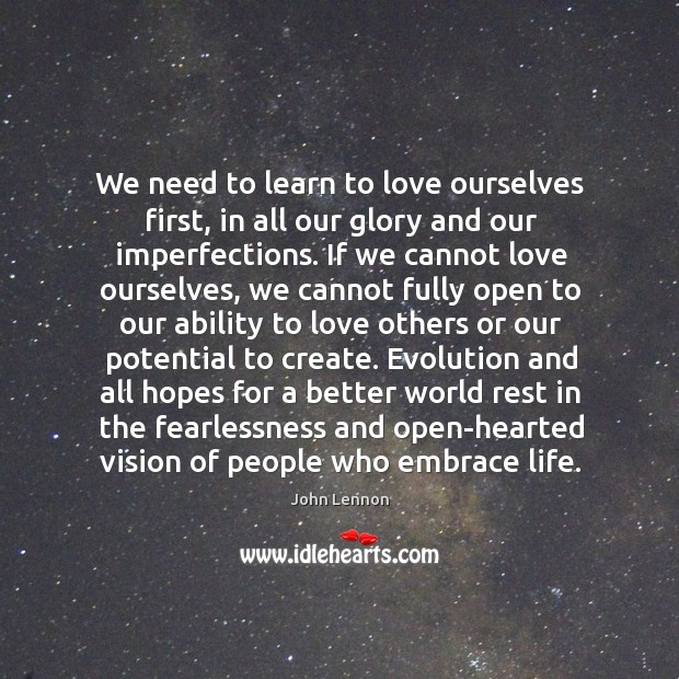 Image, We need to learn to love ourselves first, in all our glory and our imperfections.