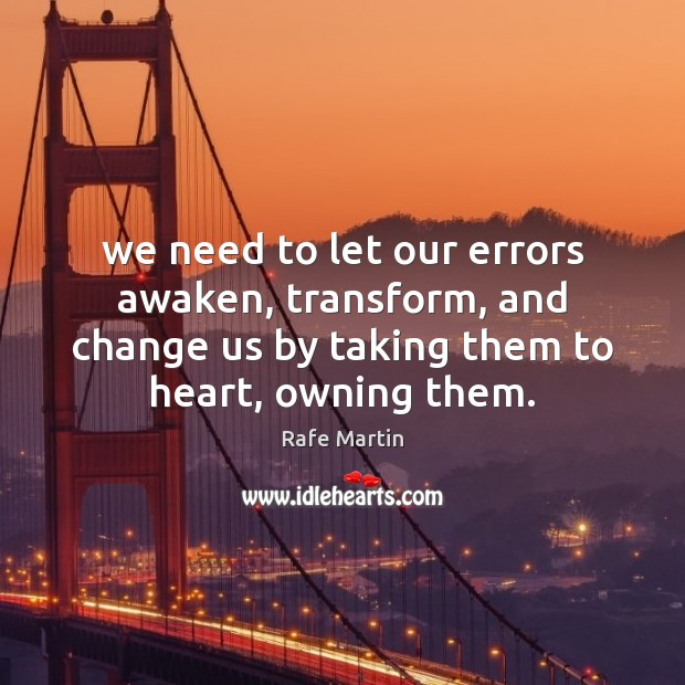 We need to let our errors awaken, transform, and change us by Image