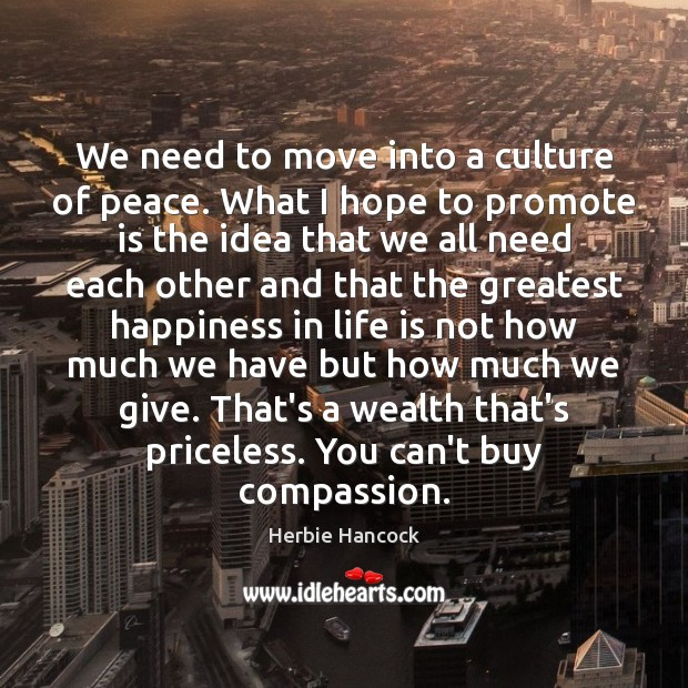 We need to move into a culture of peace. What I hope Culture Quotes Image