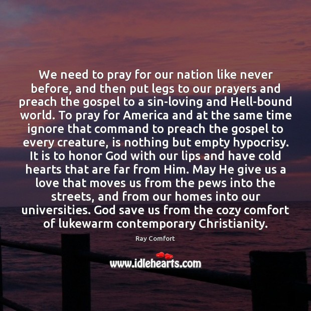 We need to pray for our nation like never before, and then Ray Comfort Picture Quote