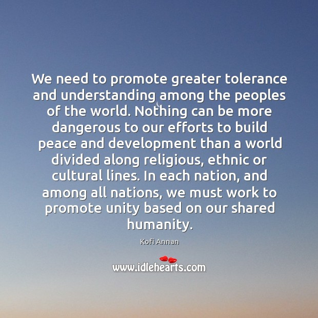 We need to promote greater tolerance and understanding among the peoples of Image