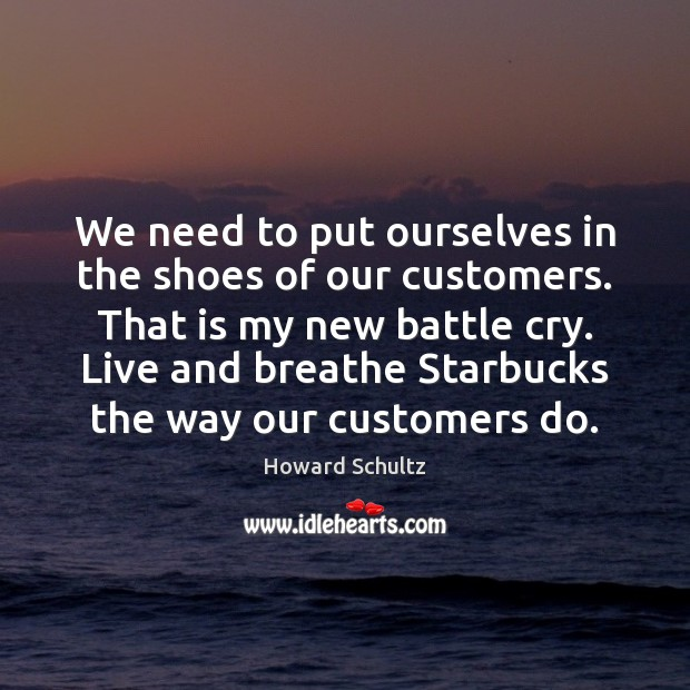 Image, We need to put ourselves in the shoes of our customers. That