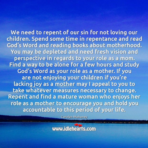 We need to repent of our sin for not loving our children. Image