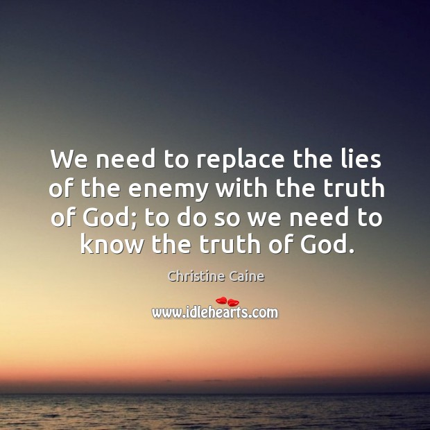 We need to replace the lies of the enemy with the truth Image