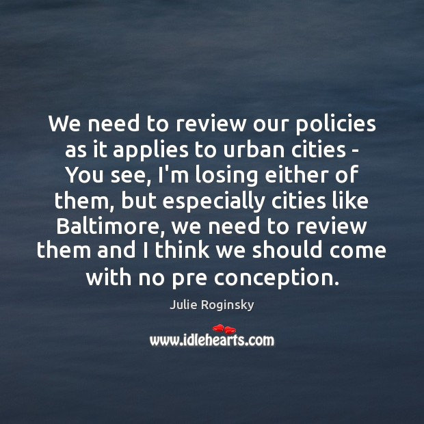 We need to review our policies as it applies to urban cities Image