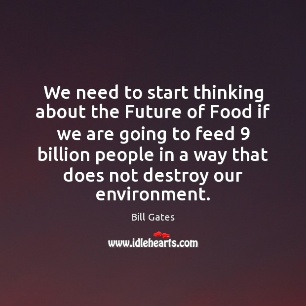 We need to start thinking about the Future of Food if we Image