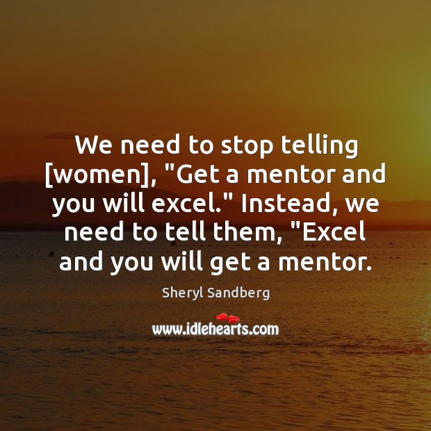 """We need to stop telling [women], """"Get a mentor and you will Image"""