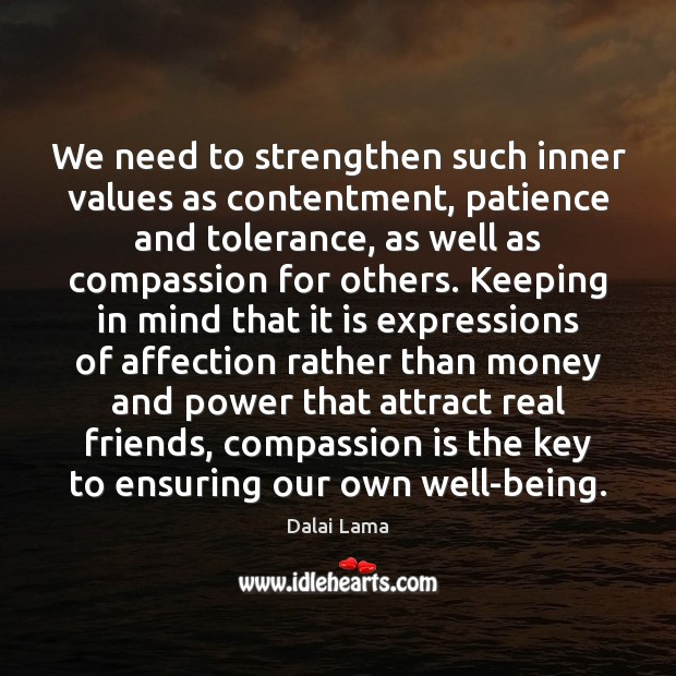 We need to strengthen such inner values as contentment, patience and tolerance, Image