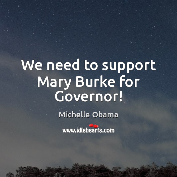 Image, We need to support Mary Burke for Governor!