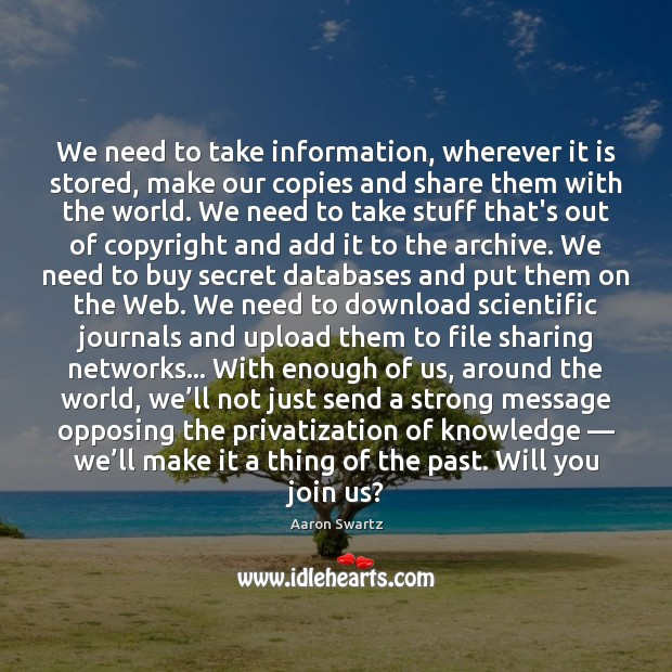 Image, We need to take information, wherever it is stored, make our copies