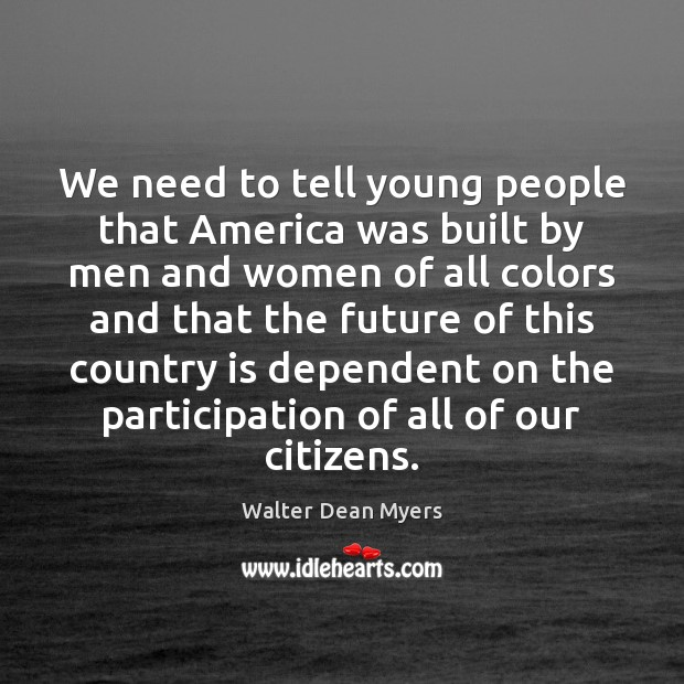 We need to tell young people that America was built by men Image