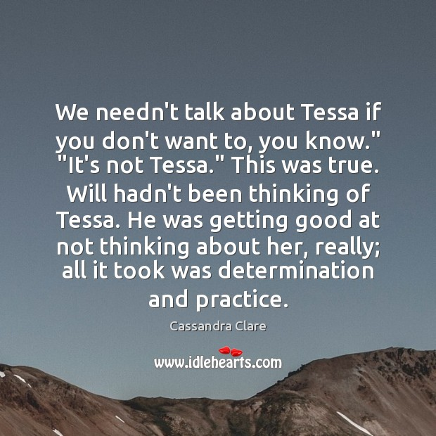 """We needn't talk about Tessa if you don't want to, you know."""" """" Image"""