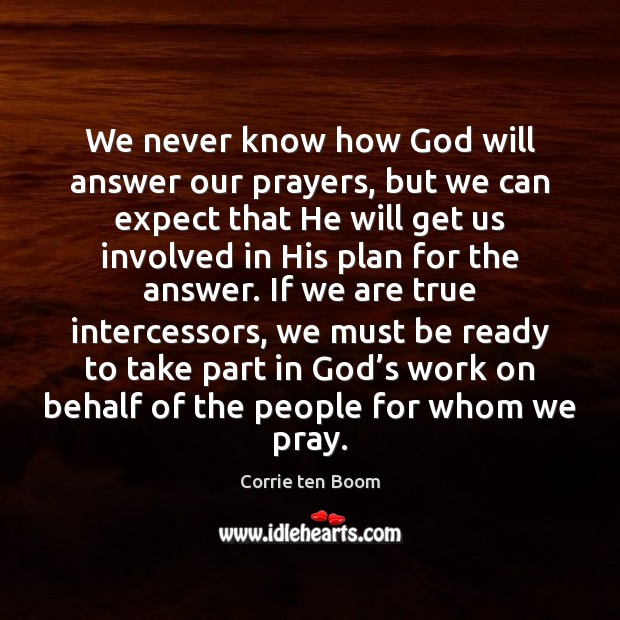 We never know how God will answer our prayers, but we can Corrie ten Boom Picture Quote
