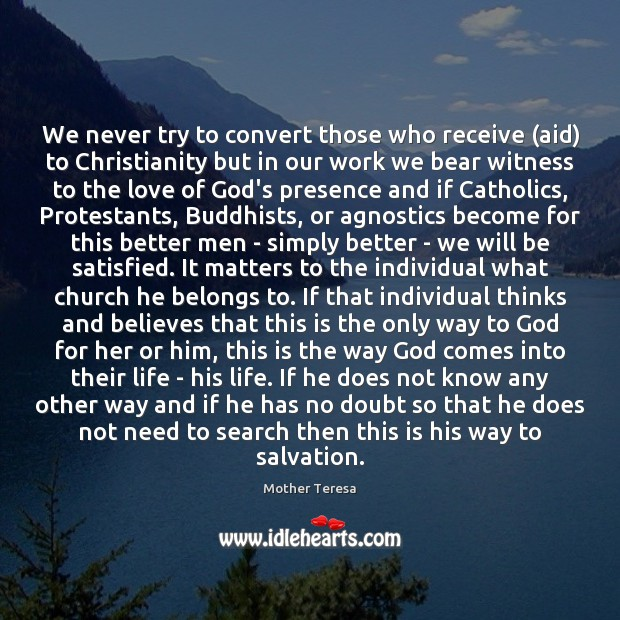 We never try to convert those who receive (aid) to Christianity but Image