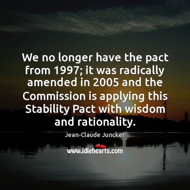 We no longer have the pact from 1997; it was radically amended in 2005 Image