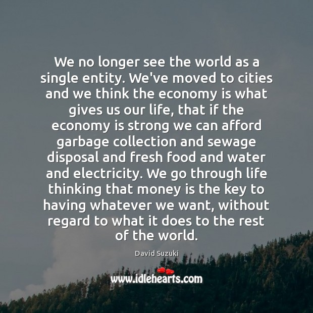 We no longer see the world as a single entity. We've moved Image