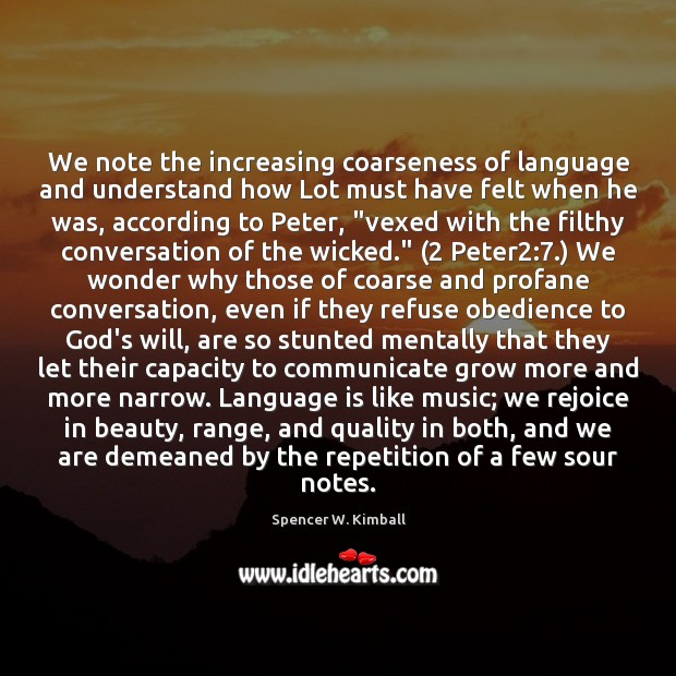 We note the increasing coarseness of language and understand how Lot must Communication Quotes Image