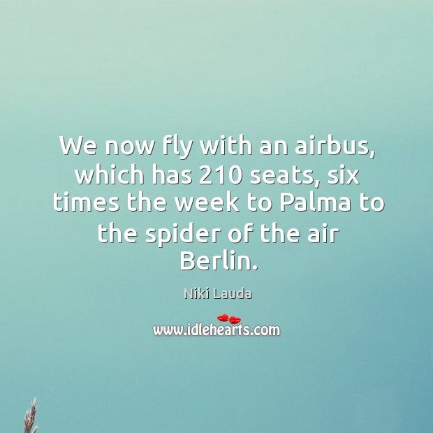 Image, We now fly with an airbus, which has 210 seats, six times the week to palma to the spider of the air berlin.