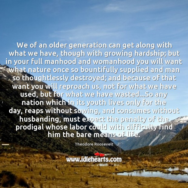 We of an older generation can get along with what we have, Image