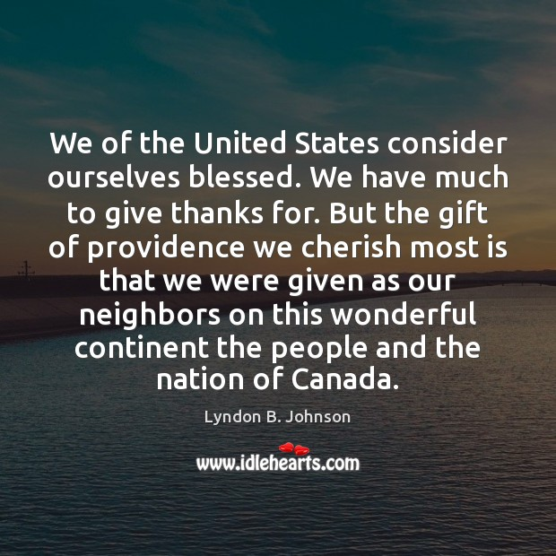 Image, We of the United States consider ourselves blessed. We have much to