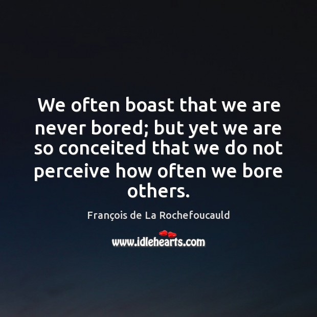 Image, We often boast that we are never bored; but yet we are