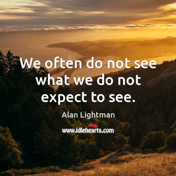 Image, We often do not see what we do not expect to see.