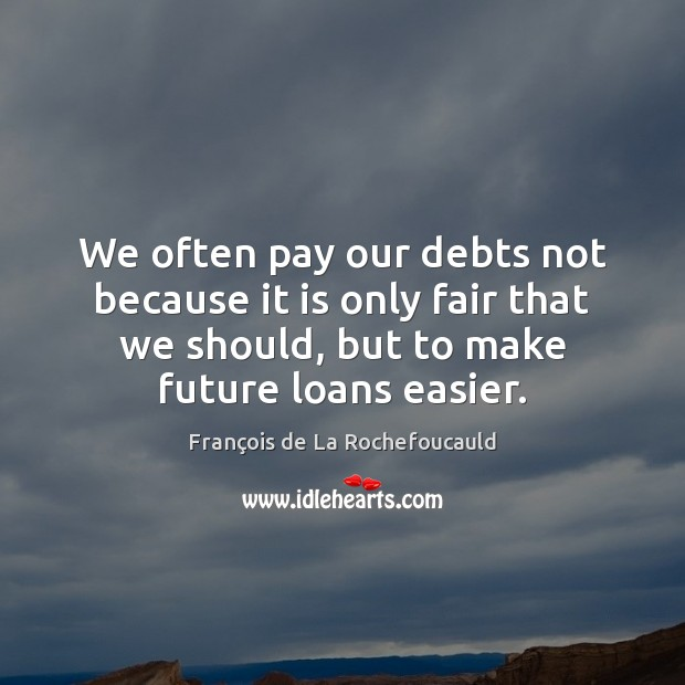 We often pay our debts not because it is only fair that Image