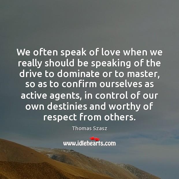 Image, We often speak of love when we really should be speaking of