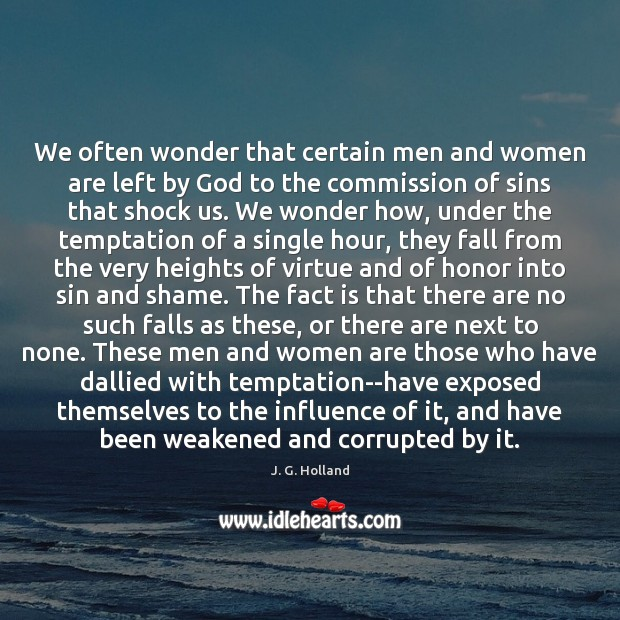 We often wonder that certain men and women are left by God Image