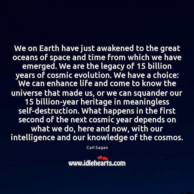 We on Earth have just awakened to the great oceans of space Image