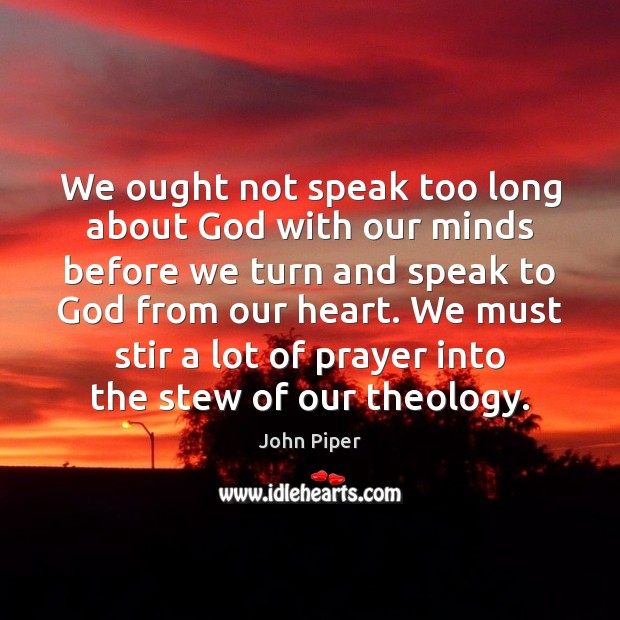 We ought not speak too long about God with our minds before Image