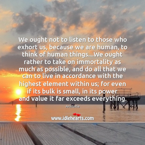 Image, We ought not to listen to those who exhort us, because we
