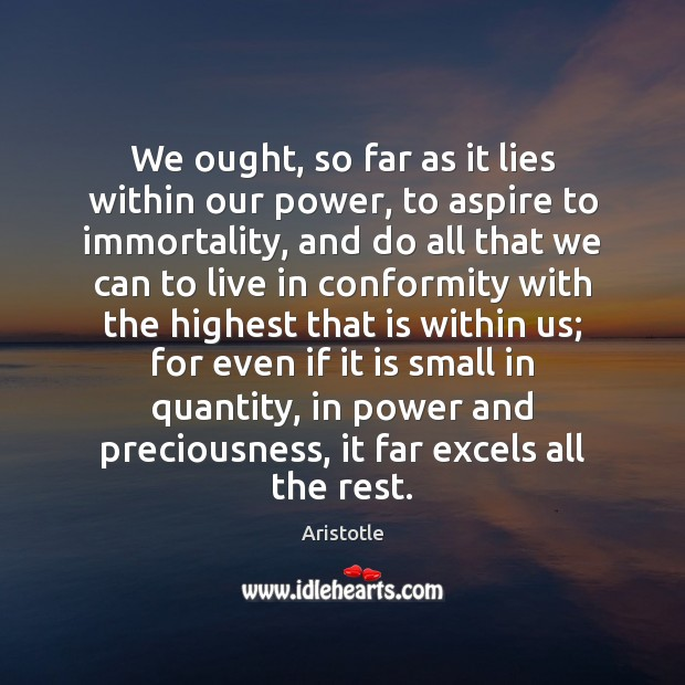 Image, We ought, so far as it lies within our power, to aspire