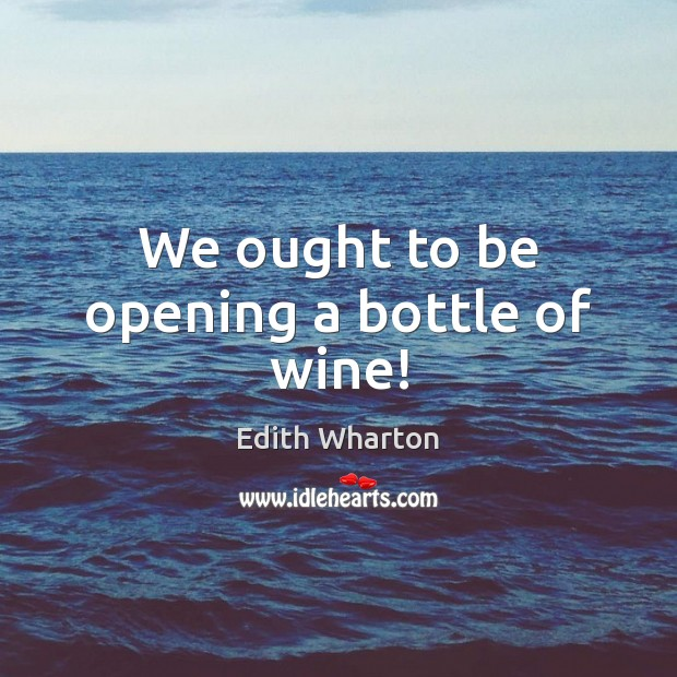 We ought to be opening a bottle of wine! Image