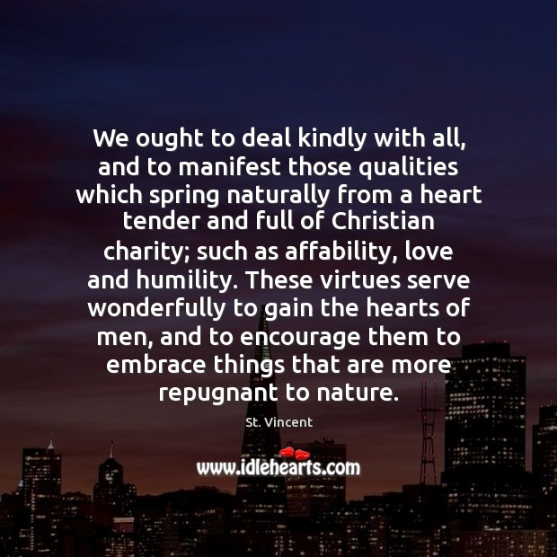 Image, We ought to deal kindly with all, and to manifest those qualities