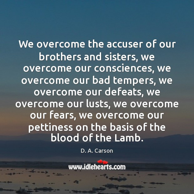 Image, We overcome the accuser of our brothers and sisters, we overcome our