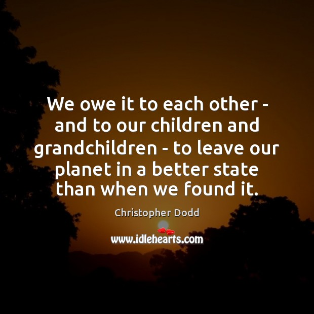 We owe it to each other – and to our children and Image