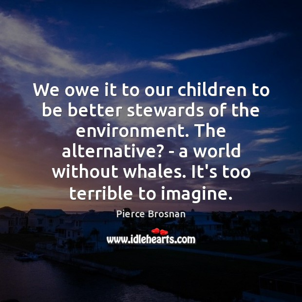 Image, We owe it to our children to be better stewards of the