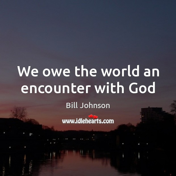 Image, We owe the world an encounter with God