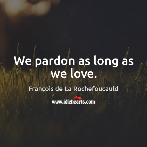 Image, We pardon as long as we love.