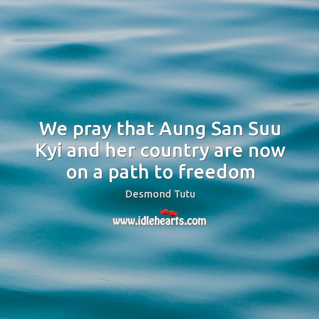 Image, We pray that Aung San Suu Kyi and her country are now on a path to freedom