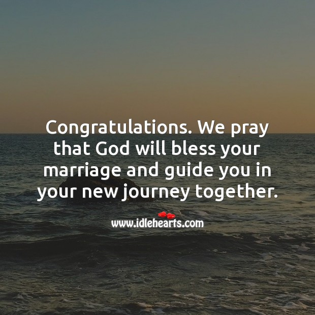 We pray that God will bless your marriage and guide you in your new journey together. Journey Quotes Image