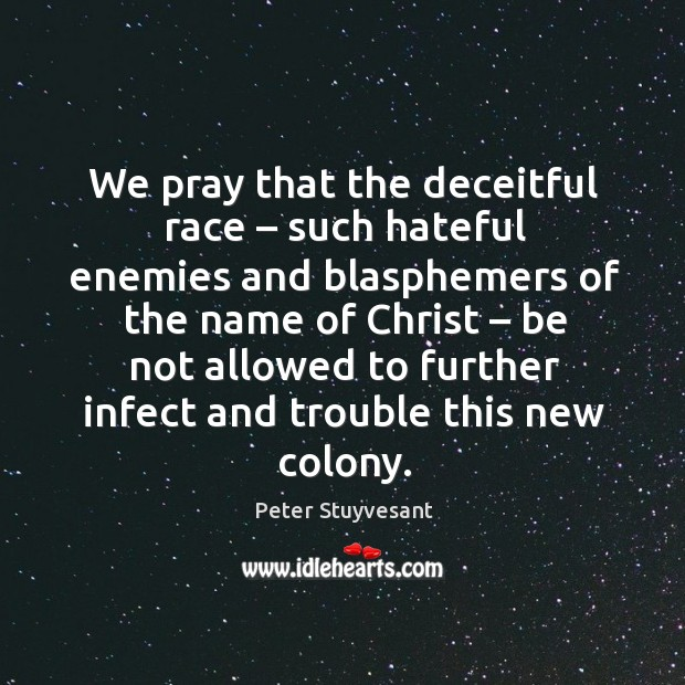 We pray that the deceitful race – such hateful enemies and blasphemers of the name of christ Image