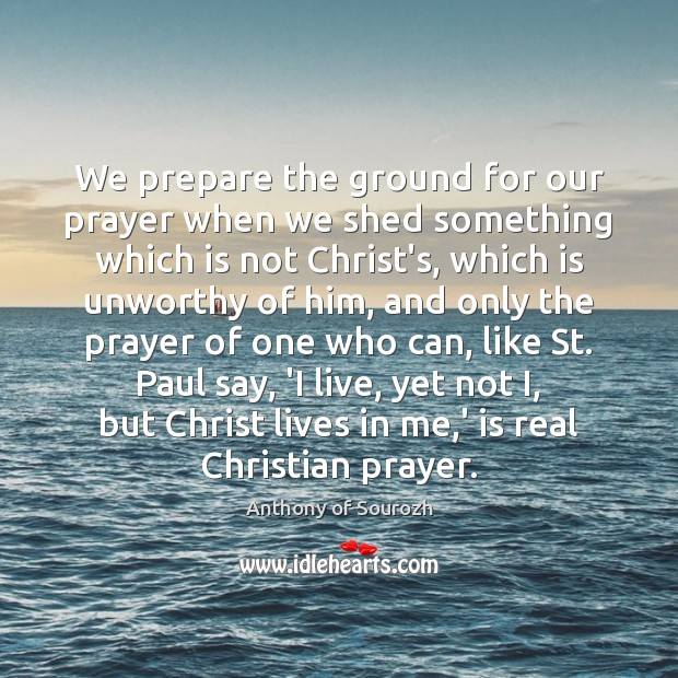 We prepare the ground for our prayer when we shed something which Image