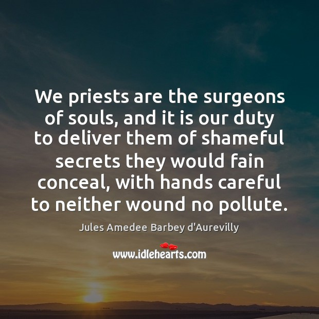 We priests are the surgeons of souls, and it is our duty Image