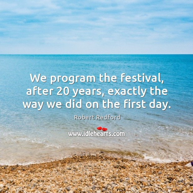 Image, We program the festival, after 20 years, exactly the way we did on the first day.