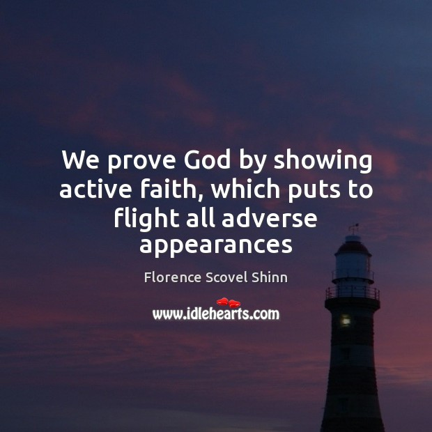 Image, We prove God by showing active faith, which puts to flight all adverse appearances